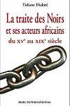 La traite des Noirs et ses acteurs africains , par Tidiane Diakite dans AFRIQUE NOIRE : Réécrire l'Histoire Diakite1